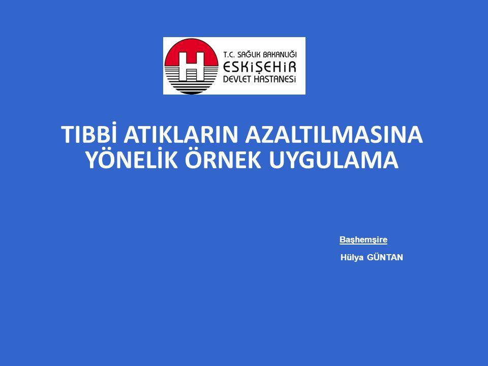 Tıbbi Atık Komisyonu  Hast.Başhekim Yard. Dr. Mehmet Eroğul  İKK Başkanı Dr.