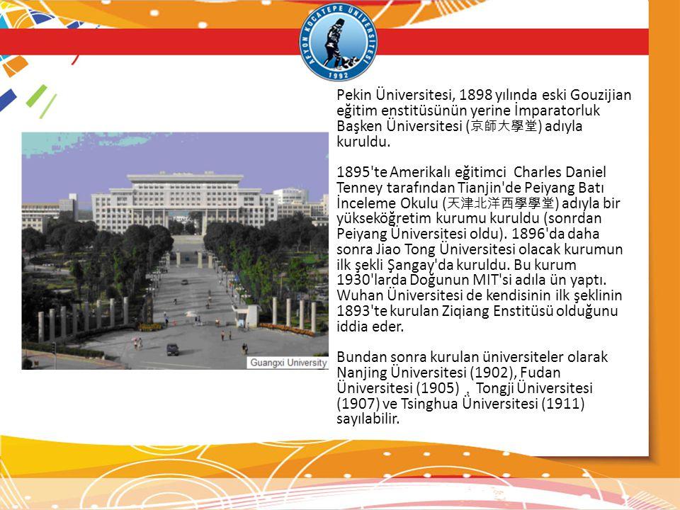 Pekin Üniversitesi, 1898 yılında eski Gouzijian eğitim enstitüsünün yerine İmparatorluk Başken Üniversitesi ( 京師大學堂 ) adıyla kuruldu. 1895'te Amerikal