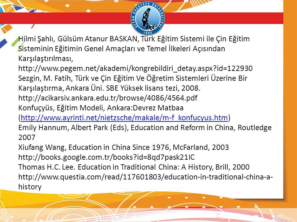 Hilmi Şahlı, Gülsüm Atanur BASKAN, Türk Eğitim Sistemi ile Çin Eğitim Sisteminin Eğitimin Genel Amaçları ve Temel İlkeleri Açısından Karşılaştırılması
