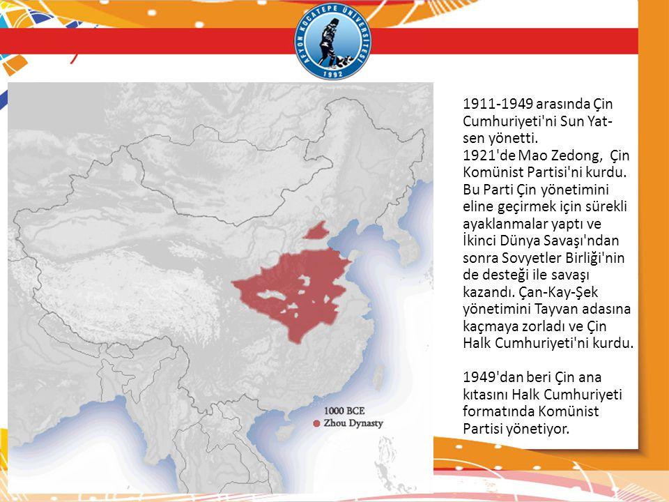 1911-1949 arasında Çin Cumhuriyeti'ni Sun Yat- sen yönetti. 1921'de Mao Zedong, Çin Komünist Partisi'ni kurdu. Bu Parti Çin yönetimini eline geçirmek