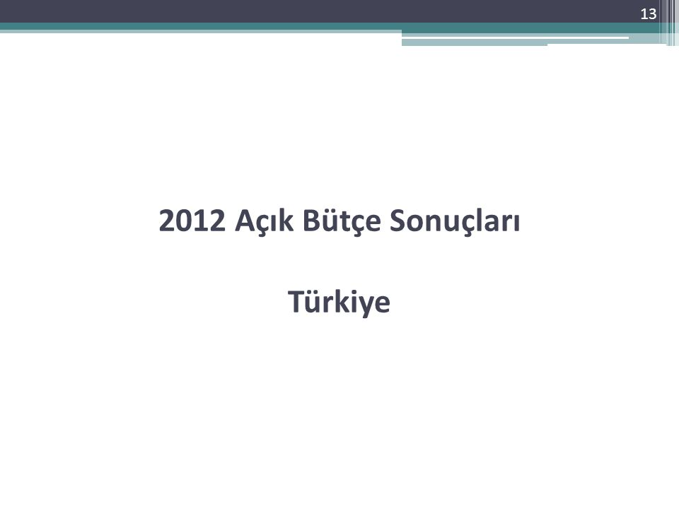 2012 Açık Bütçe Sonuçları Türkiye 13