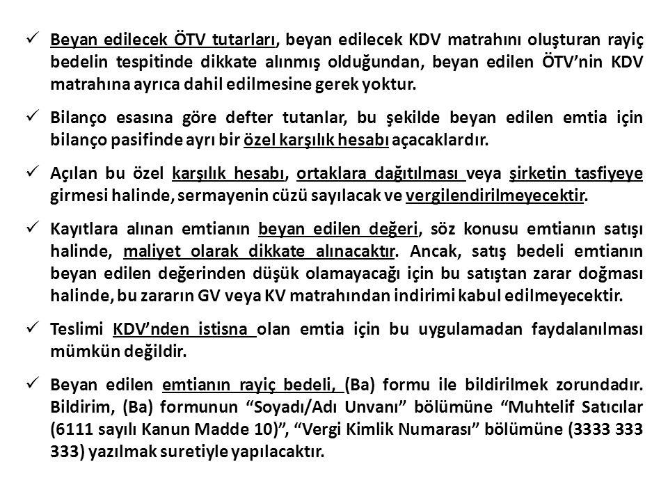  Beyan edilecek ÖTV tutarları, beyan edilecek KDV matrahını oluşturan rayiç bedelin tespitinde dikkate alınmış olduğundan, beyan edilen ÖTV'nin KDV matrahına ayrıca dahil edilmesine gerek yoktur.