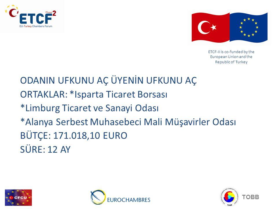Genel amaçlar: Türkiye'deki Odalar ve Ticaret Borsaları ile AB arasında karşılıklı anlayışı güçlendirecek, iş uygulamalarıyla ilgili bilgi ve uzmanlığın karşılıklı değiş tokuşunu sağlayacak, Türkiye'nin gelecekteki üyeliğine yönelik fırsat ve zorluklar hakkında her iki tarafın da farkında lığını artıracak ve dolayısıyla Avrupa ve Türk iş topluluklarının entegrasyonunu ve ticaretle alakalı müktesebatın Türkiye'de etkin bir şekilde uygulamaya koyulmasını kolaylaştıracak uzun vadeli ortaklıkların kurulması.