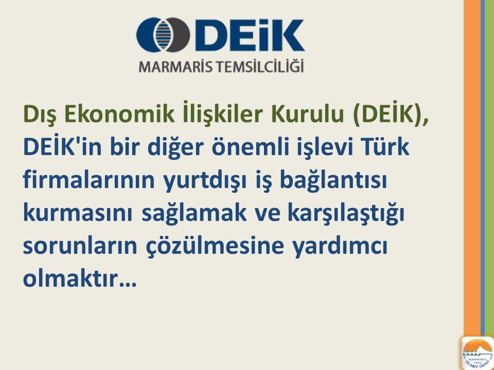 Dış Ekonomik İlişkiler Kurulu (DEİK), DEİK in bir diğer önemli işlevi Türk firmalarının yurtdışı iş bağlantısı kurmasını sağlamak ve karşılaştığı sorunların çözülmesine yardımcı olmaktır…