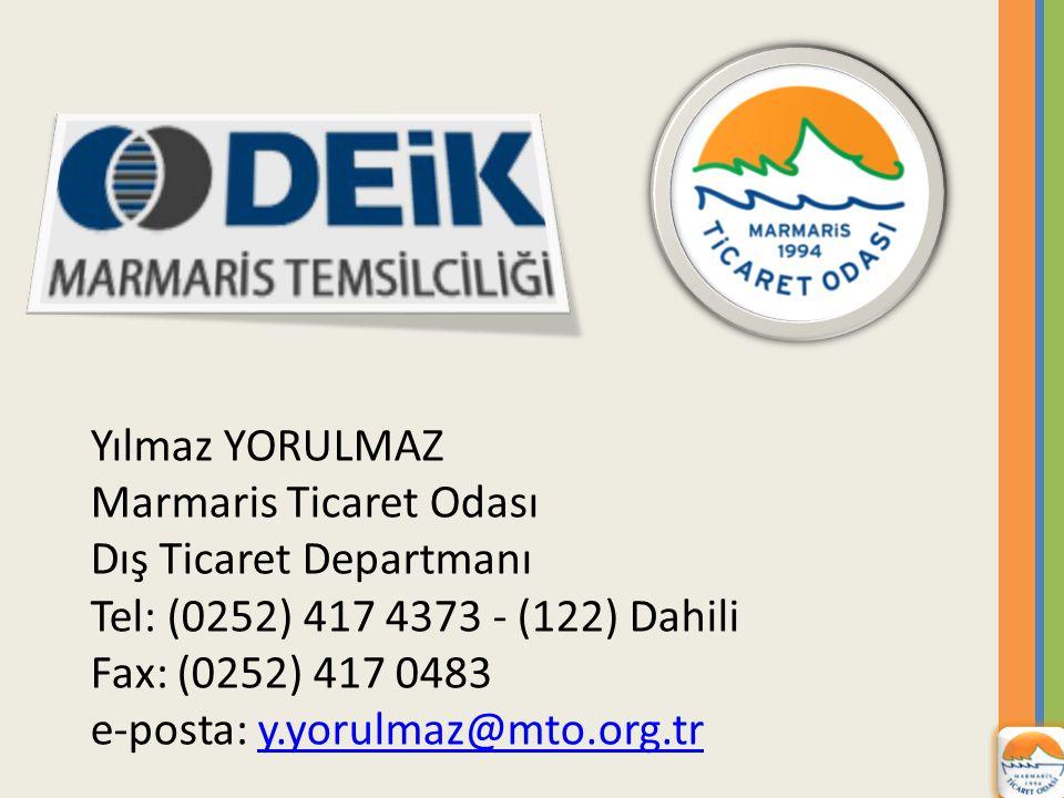 Yılmaz YORULMAZ Marmaris Ticaret Odası Dış Ticaret Departmanı Tel: (0252) 417 4373 - (122) Dahili Fax: (0252) 417 0483 e-posta: y.yorulmaz@mto.org.try.yorulmaz@mto.org.tr