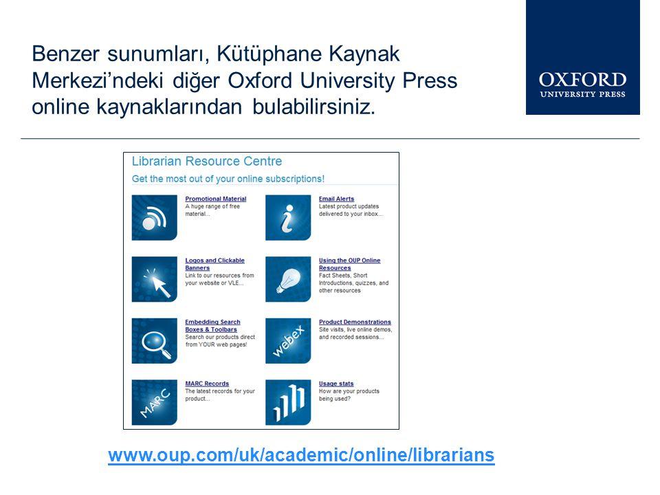 Benzer sunumları, Kütüphane Kaynak Merkezi'ndeki diğer Oxford University Press online kaynaklarından bulabilirsiniz.