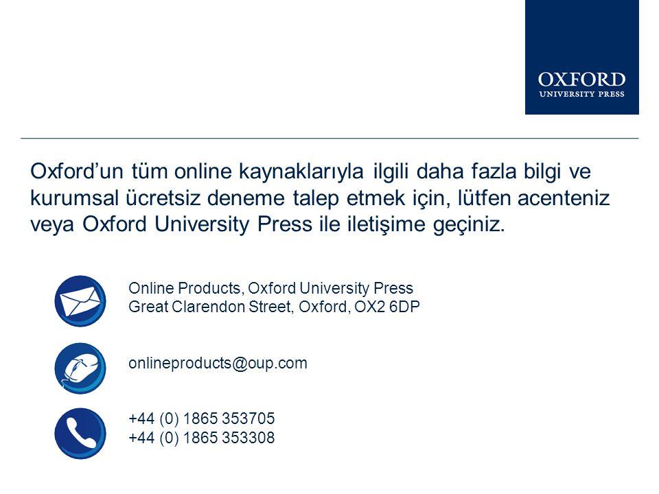 Oxford'un tüm online kaynaklarıyla ilgili daha fazla bilgi ve kurumsal ücretsiz deneme talep etmek için, lütfen acenteniz veya Oxford University Press ile iletişime geçiniz.