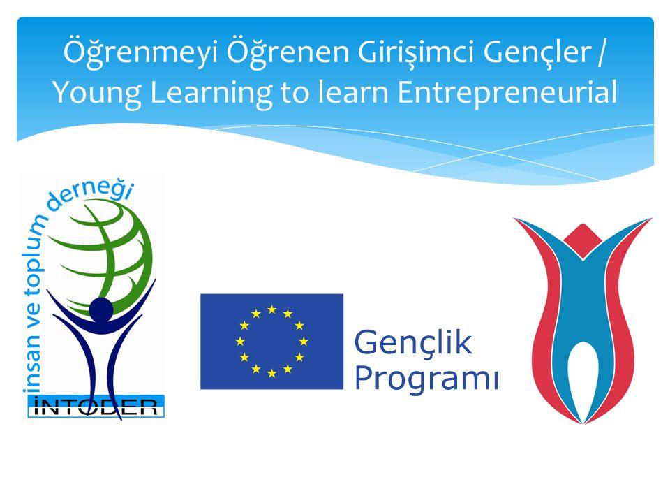 Öğrenmeyi Öğrenen Girişimci Gençler / Young Learning to learn Entrepreneurial 14-Sertifika Dağıtım Töreni: Bütün katılımcılara proje katılım sertifikası hazırlanacaktır.