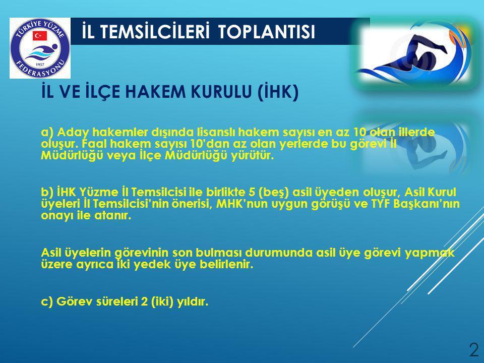 İL TEMSİLCİLERİ TOPLANTISI 3 İHK ÜYELERİNDE ARANAN NİTELİKLER a) T.C.