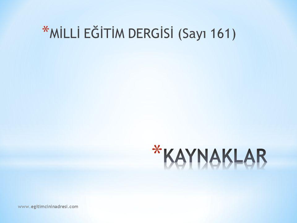 * MİLLİ EĞİTİM DERGİSİ (Sayı 161) www.egitimcininadresi.com