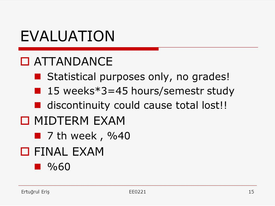 EVALUATION  ATTANDANCE  Statistical purposes only, no grades.