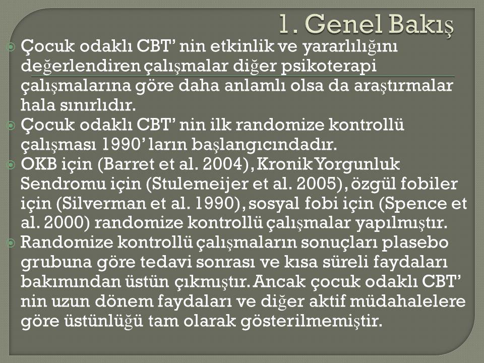  CBT' yi davranı ş tedavilerinden ayıran önemli özellikler henüz tanımlanmamı ş tır.