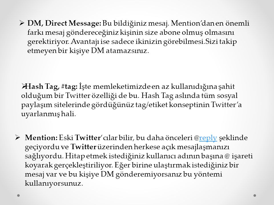  DM, Direct Message: Bu bildiğiniz mesaj.