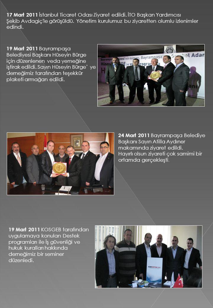 17 Mart 2011 İstanbul Ticaret Odası Ziyaret edildi. İTO Başkan Yardımcısı Şekib Avdagiç'le görüşüldü. Yönetim kurulumuz bu ziyaretten olumlu izlenimle