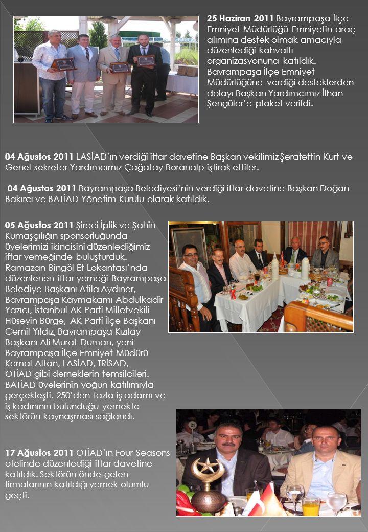 04 Ağustos 2011 LASİAD'ın verdiği iftar davetine Başkan vekilimiz Şerafettin Kurt ve Genel sekreter Yardımcımız Çağatay Boranalp iştirak ettiler. 04 A