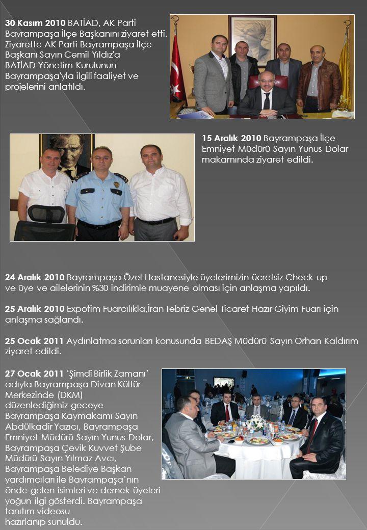 30 Kasım 2010 BATİAD, AK Parti Bayrampaşa İlçe Başkanını ziyaret etti. Ziyarette AK Parti Bayrampaşa İlçe Başkanı Sayın Cemil Yıldız'a BATİAD Yönetim