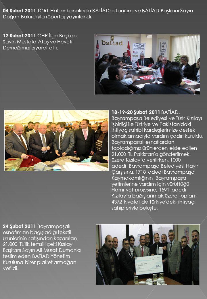 12 Şubat 2011 CHP İlçe Başkanı Sayın Mustafa Ataş ve Heyeti Derneğimizi ziyaret etti. 18-19-20 Şubat 2011 BATİAD, Bayrampaşa Belediyesi ve Türk Kızıla