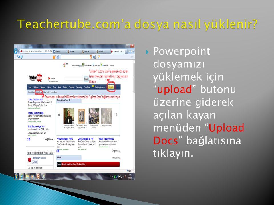  Powerpoint dosyamızı yüklemek için upload butonu üzerine giderek açılan kayan menüden Upload Docs bağlatısına tıklayın.