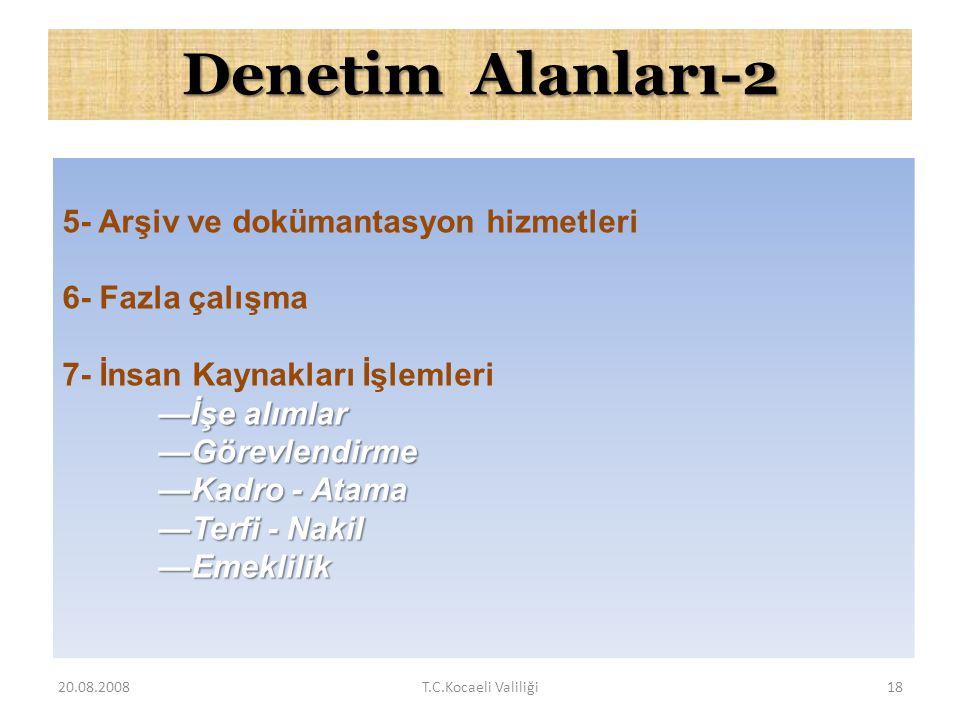 Denetim Alanları-1 1- Ön mali kontrol faaliyetleri 2- Taşınır işlemleri 3- Özlük işlemleri —Maaş tahakkukları —Disiplin ve sicil işlemleri —Lojman işl