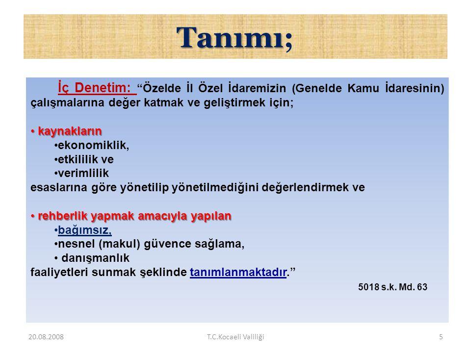 AB Müzakere Sürecinde İç Denetim • Türkiye'de kamu kurum ve kuruluşlarında, uluslararası standartlara uygun olarak iç denetim birimlerinin kurulması k