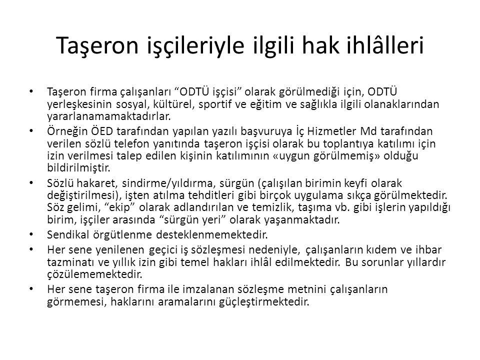 """Taşeron işçileriyle ilgili hak ihlâlleri • Taşeron firma çalışanları """"ODTÜ işçisi"""" olarak görülmediği için, ODTÜ yerleşkesinin sosyal, kültürel, sport"""
