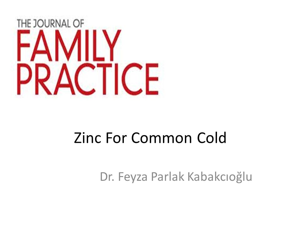 Zinc For Common Cold Dr. Feyza Parlak Kabakcıoğlu