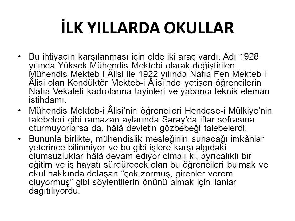 MAAŞ ALAN ÖĞRENCİLER •1883'te, Mühendis-hâne-i Berrî-i Hümâyûn'a bağlı olarak kurulan Hendese-i Mülkiye 1884 ile 1909 yılları arasında, yılda ortalama 11 mezun vermiştir.