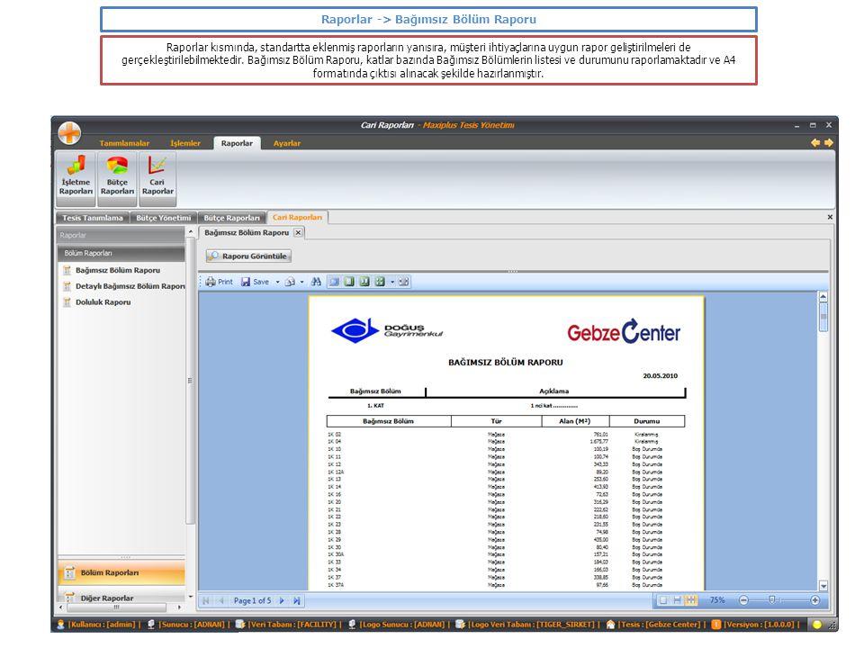 Raporlar -> Bağımsız Bölüm Raporu Raporlar kısmında, standartta eklenmiş raporların yanısıra, müşteri ihtiyaçlarına uygun rapor geliştirilmeleri de ge