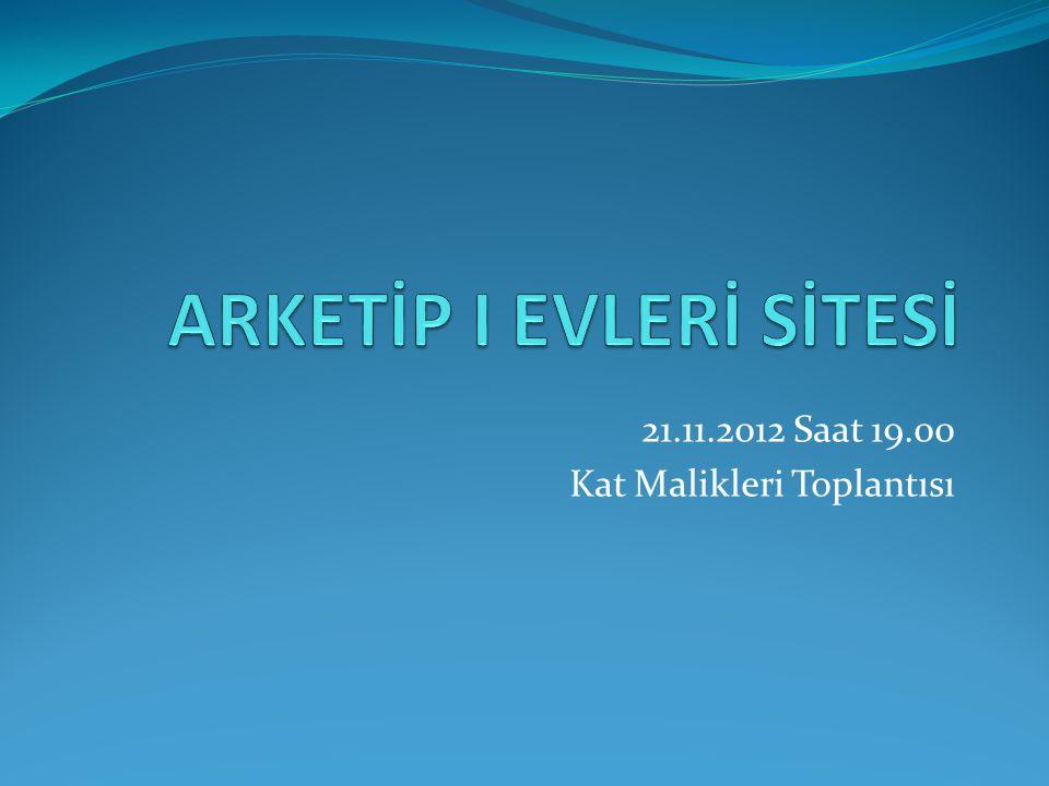 21.11.2012 Saat 19.00 Kat Malikleri Toplantısı