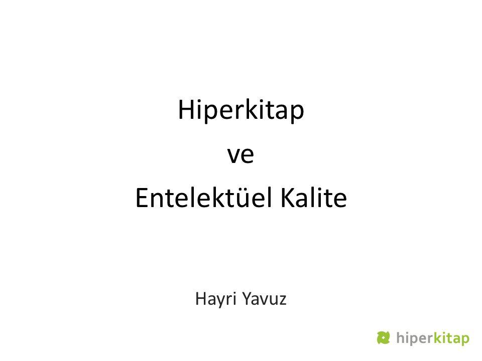 Hiperkitap ve Entelektüel Kalite Hayri Yavuz