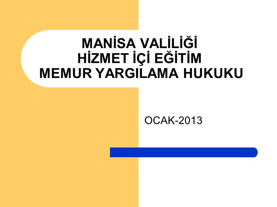 OCAK-2013 MANİSA VALİLİĞİ HİZMET İÇİ EĞİTİM MEMUR YARGILAMA HUKUKU