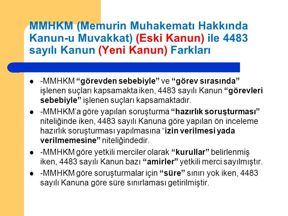 """MMHKM (Memurin Muhakematı Hakkında Kanun-u Muvakkat) (Eski Kanun) ile 4483 sayılı Kanun (Yeni Kanun) Farkları  -MMHKM """"görevden sebebiyle"""" ve """"görev"""