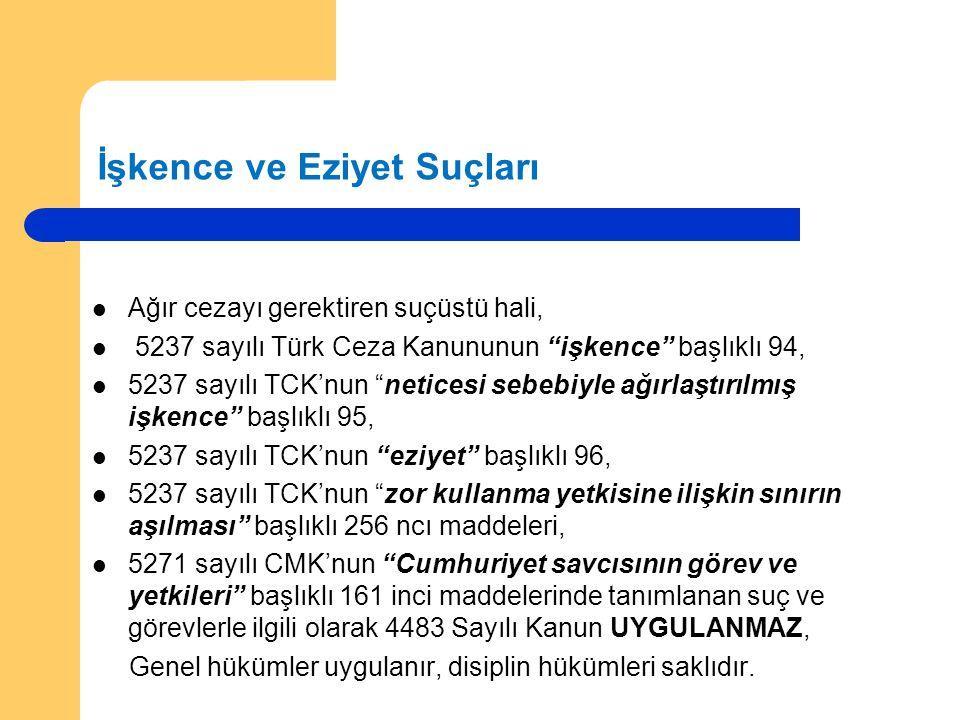 """İşkence ve Eziyet Suçları  Ağır cezayı gerektiren suçüstü hali,  5237 sayılı Türk Ceza Kanununun """"işkence"""" başlıklı 94,  5237 sayılı TCK'nun """"netic"""
