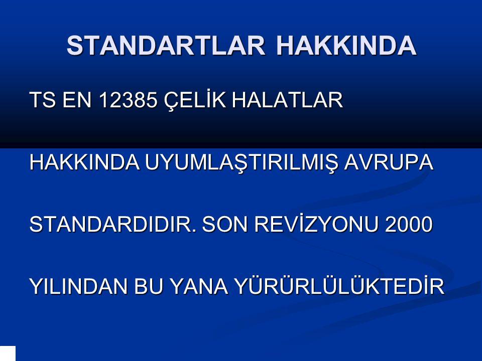 STANDARTLAR HAKKINDA 3.BÖLÜM DE ÇELİK HALATLARIN 3.