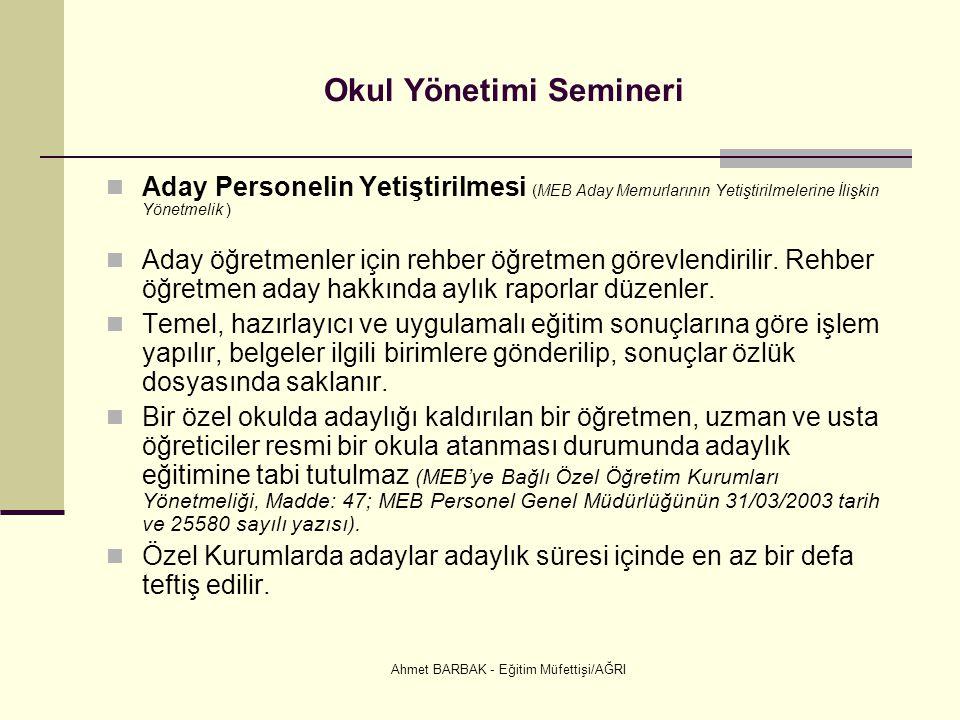 Ahmet BARBAK - Eğitim Müfettişi/AĞRI Okul Yönetimi Semineri  Aday Personelin Yetiştirilmesi (MEB Aday Memurlarının Yetiştirilmelerine İlişkin Yönetme