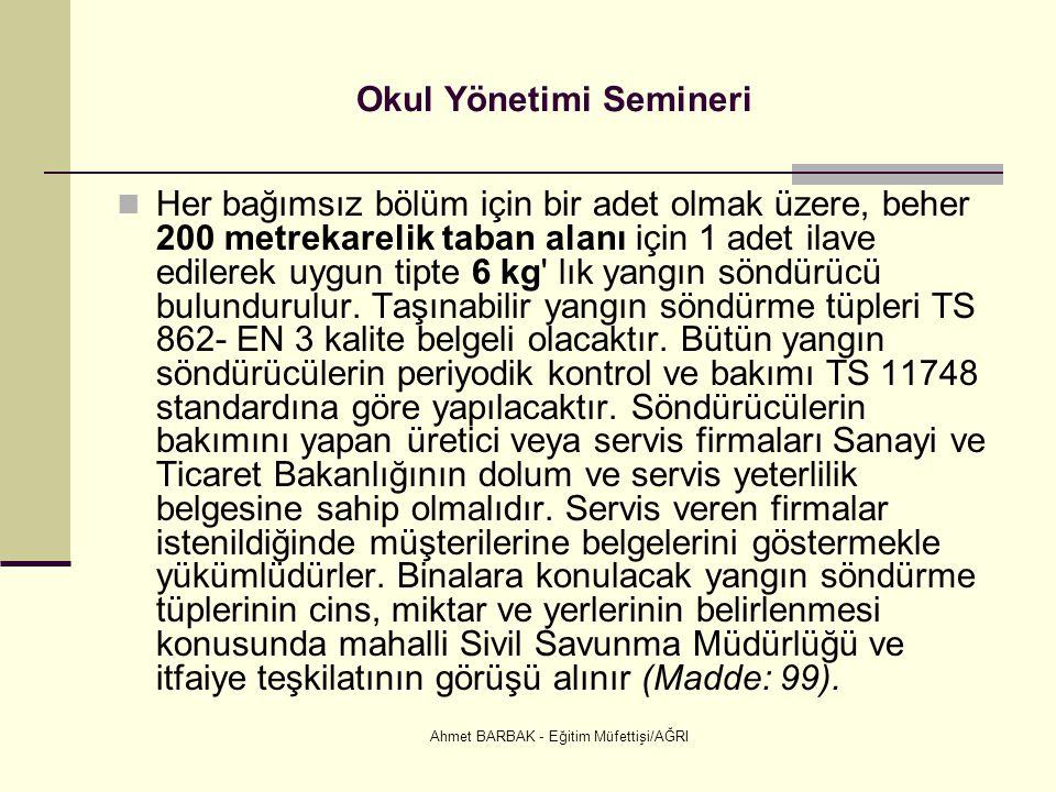 Ahmet BARBAK - Eğitim Müfettişi/AĞRI Okul Yönetimi Semineri  Her bağımsız bölüm için bir adet olmak üzere, beher 200 metrekarelik taban alanı için 1