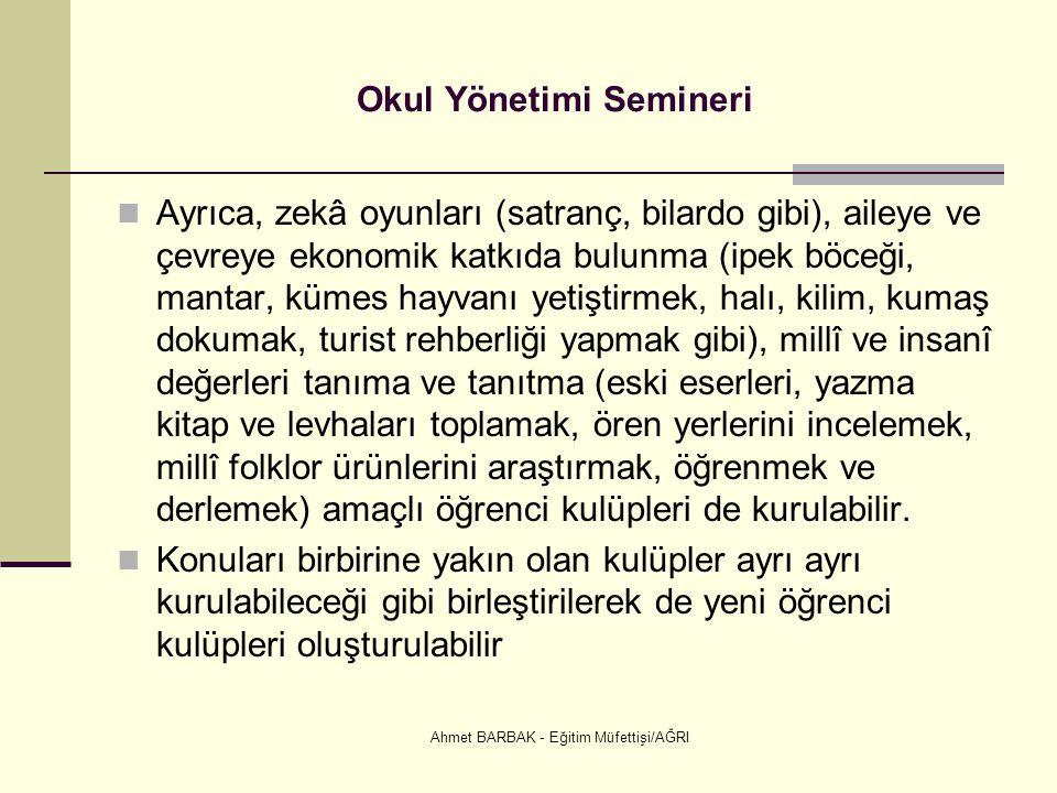 Ahmet BARBAK - Eğitim Müfettişi/AĞRI Okul Yönetimi Semineri  Ayrıca, zekâ oyunları (satranç, bilardo gibi), aileye ve çevreye ekonomik katkıda bulunm