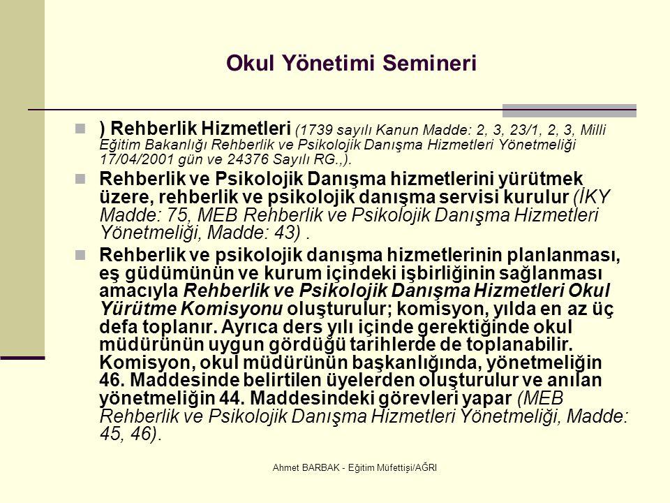 Ahmet BARBAK - Eğitim Müfettişi/AĞRI Okul Yönetimi Semineri  ) Rehberlik Hizmetleri (1739 sayılı Kanun Madde: 2, 3, 23/1, 2, 3, Milli Eğitim Bakanlığ