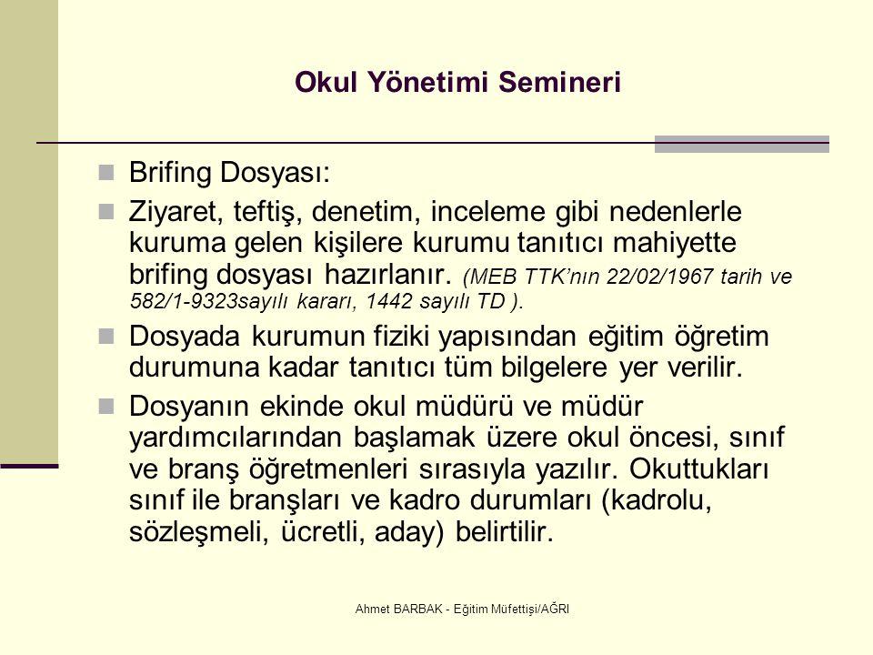 Ahmet BARBAK - Eğitim Müfettişi/AĞRI Okul Yönetimi Semineri  Brifing Dosyası:  Ziyaret, teftiş, denetim, inceleme gibi nedenlerle kuruma gelen kişil