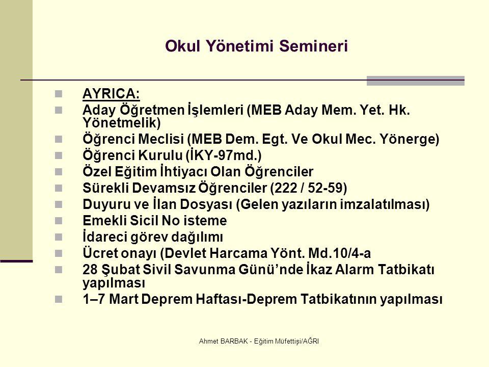 Ahmet BARBAK - Eğitim Müfettişi/AĞRI Okul Yönetimi Semineri  AYRICA:  Aday Öğretmen İşlemleri (MEB Aday Mem. Yet. Hk. Yönetmelik)  Öğrenci Meclisi