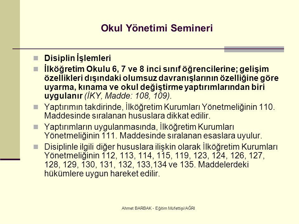 Ahmet BARBAK - Eğitim Müfettişi/AĞRI Okul Yönetimi Semineri  Disiplin İşlemleri  İlköğretim Okulu 6, 7 ve 8 inci sınıf öğrencilerine; gelişim özelli