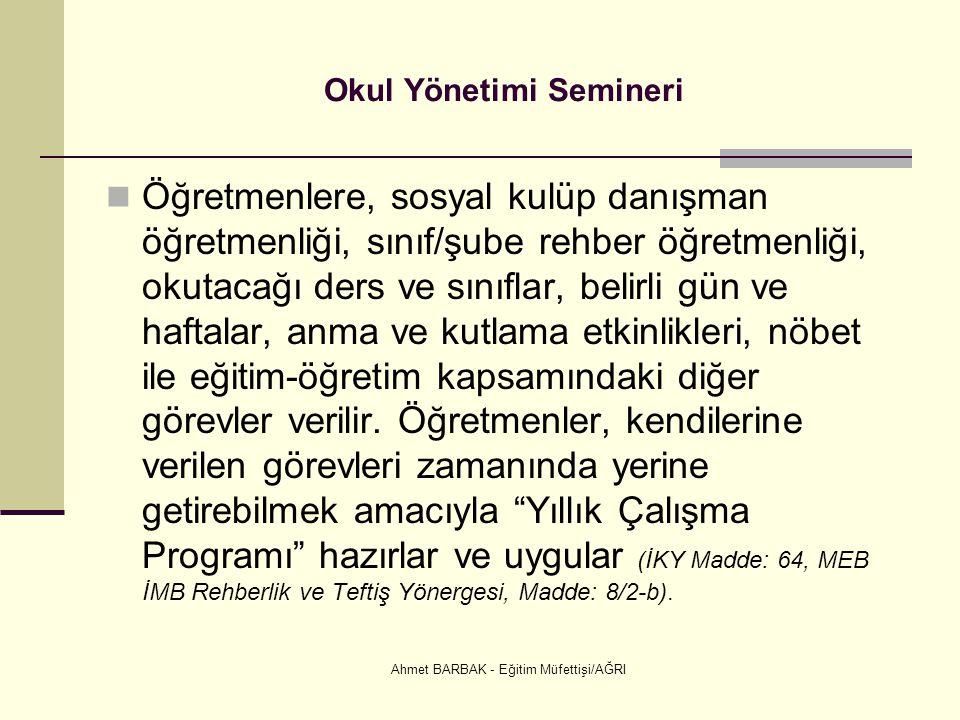 Ahmet BARBAK - Eğitim Müfettişi/AĞRI Okul Yönetimi Semineri  Öğretmenlere, sosyal kulüp danışman öğretmenliği, sınıf/şube rehber öğretmenliği, okutac
