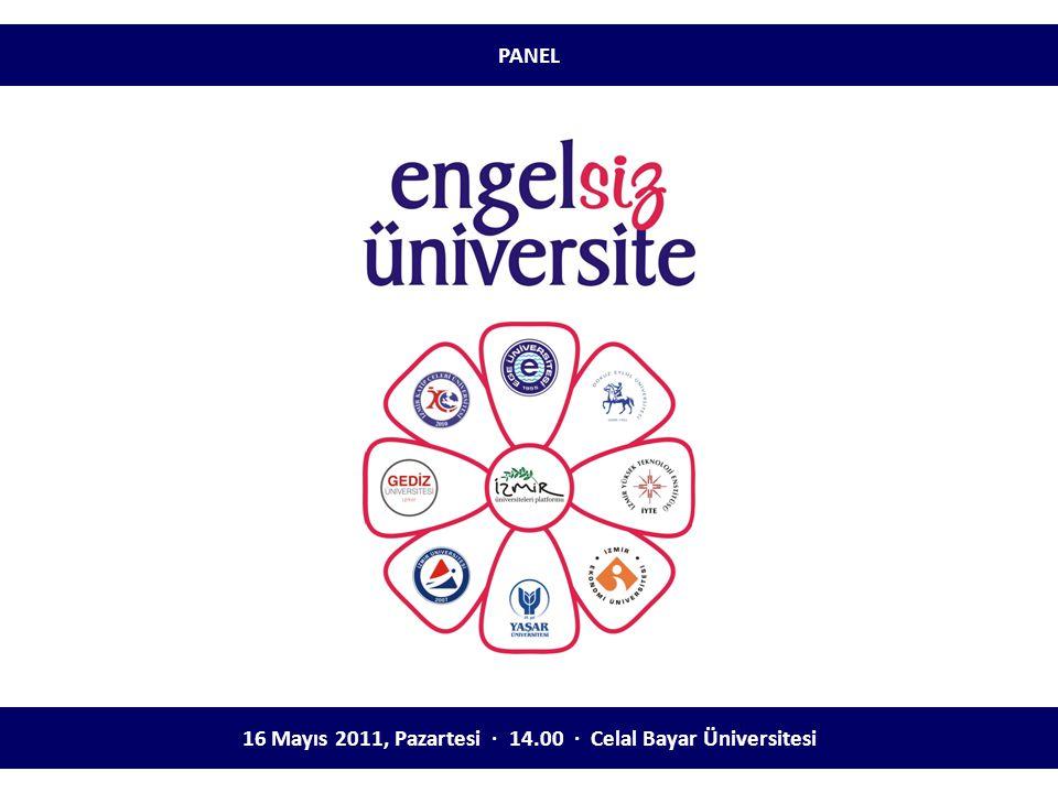 16 Mayıs 2011, Pazartesi ∙ 14.00 ∙ Celal Bayar Üniversitesi PANEL