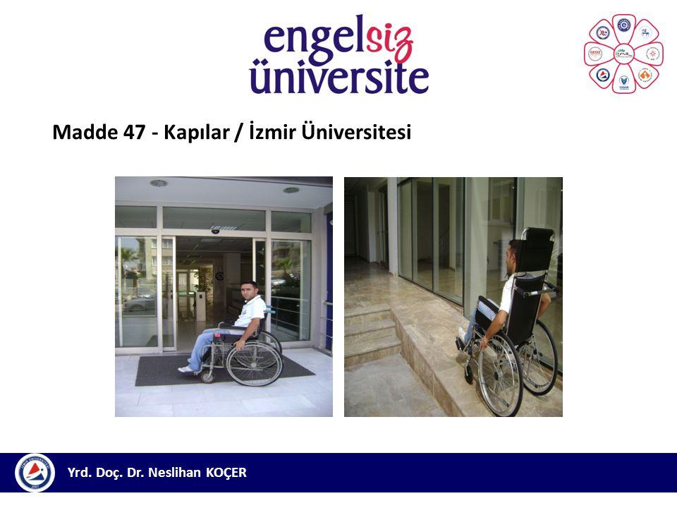 Yrd. Doç. Dr. Neslihan KOÇER Madde 47 - Kapılar / İzmir Üniversitesi