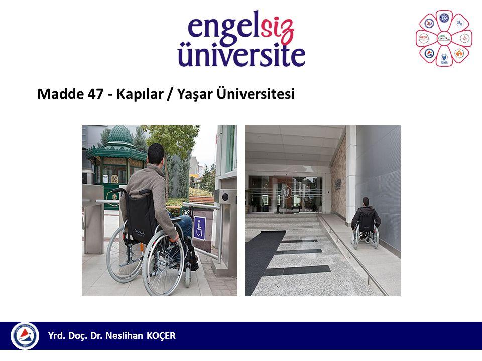 Yrd. Doç. Dr. Neslihan KOÇER Madde 47 - Kapılar / Yaşar Üniversitesi