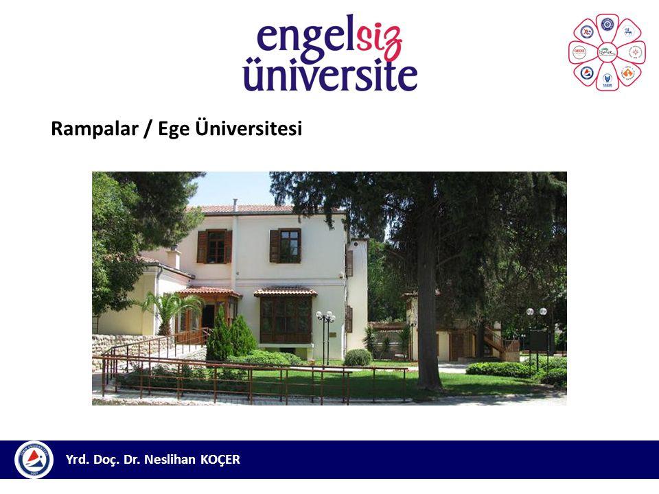Yrd. Doç. Dr. Neslihan KOÇER Rampalar / Ege Üniversitesi