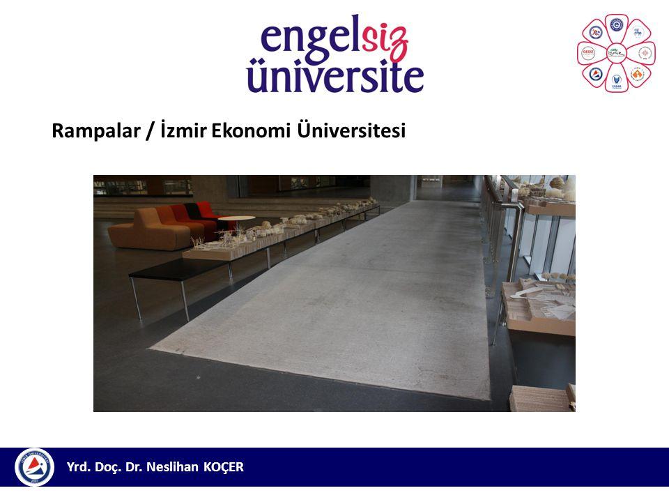 Yrd. Doç. Dr. Neslihan KOÇER Rampalar / İzmir Ekonomi Üniversitesi
