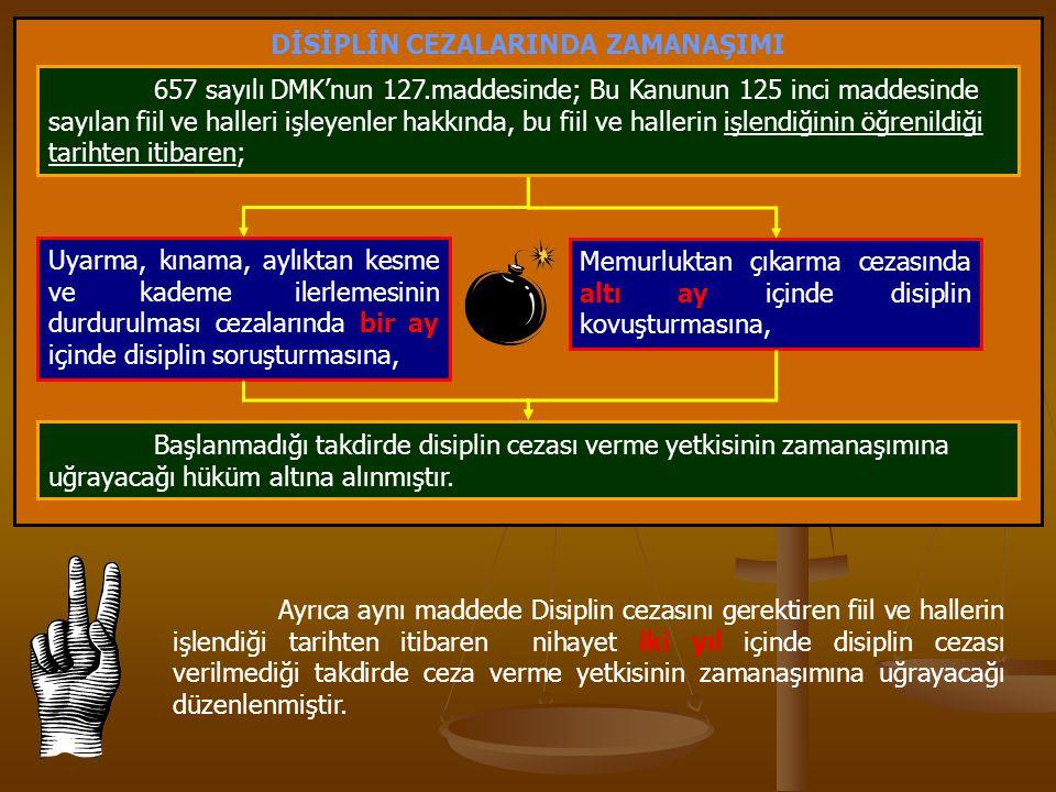DİSİPLİN CEZALARINDA ZAMANAŞIMI Memurluktan çıkarma cezasında altı ay içinde disiplin kovuşturmasına, 657 sayılı DMK'nun 127.maddesinde; Bu Kanunun 12
