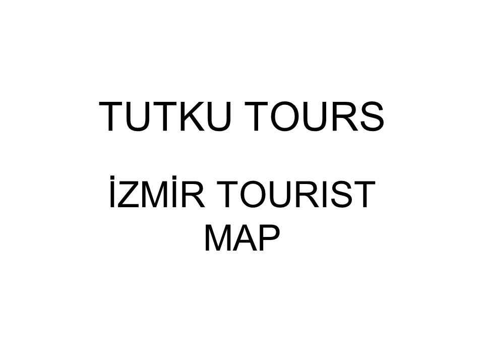 TUTKU TOURS İZMİR TOURIST MAP