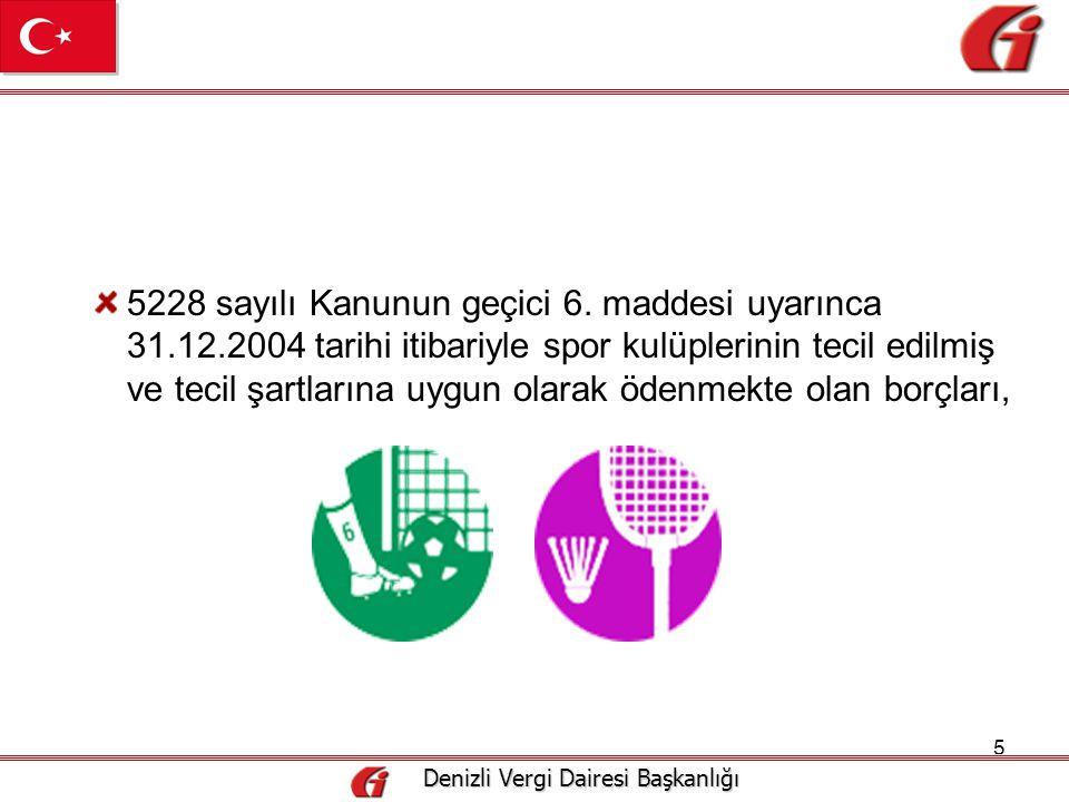 16 Denizli Vergi Dairesi Başkanlığı Denizli Vergi Dairesi Başkanlığı Başvurular posta yoluyla da yapılabilecektir.